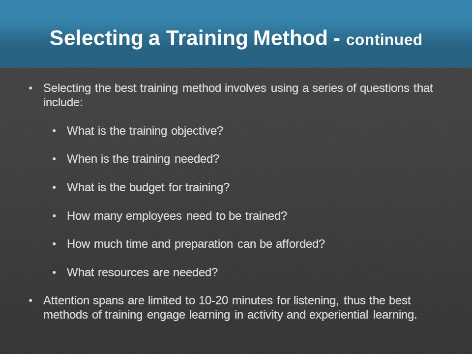 Selecting a Training Method - continued