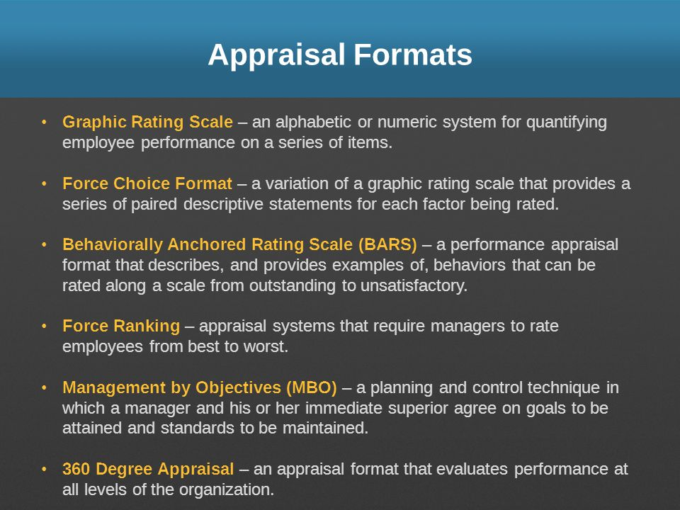 Appraisal Formats Graphic Rating Scale – an alphabetic or numeric system for quantifying employee performance on a series of items.