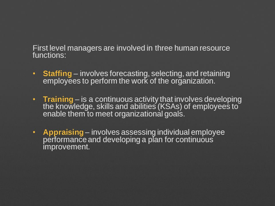 First level managers are involved in three human resource functions: