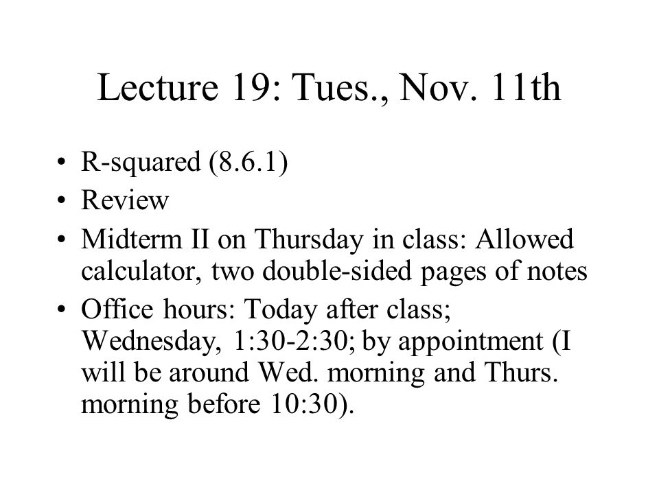 Lecture 19: Tues., Nov. 11th R-squared (8.6.1) Review
