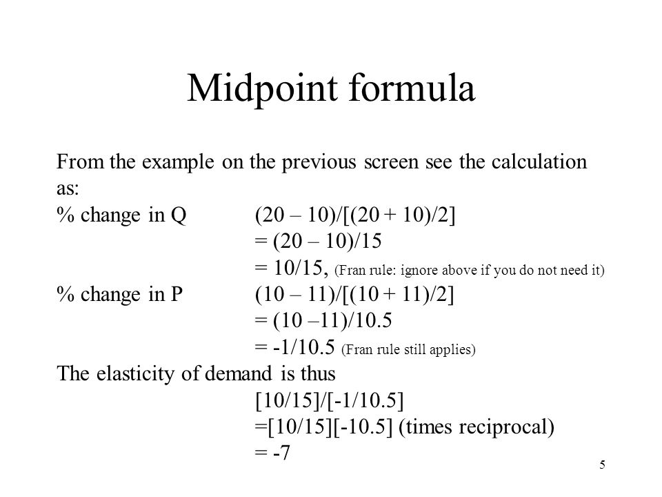 Here We Show The Midpoint Formula For Calculating Elasticity Of Demand Ppt Video Online Download