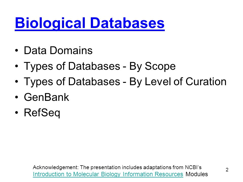 Biological Databases Data Domains Types of Databases - By Scope