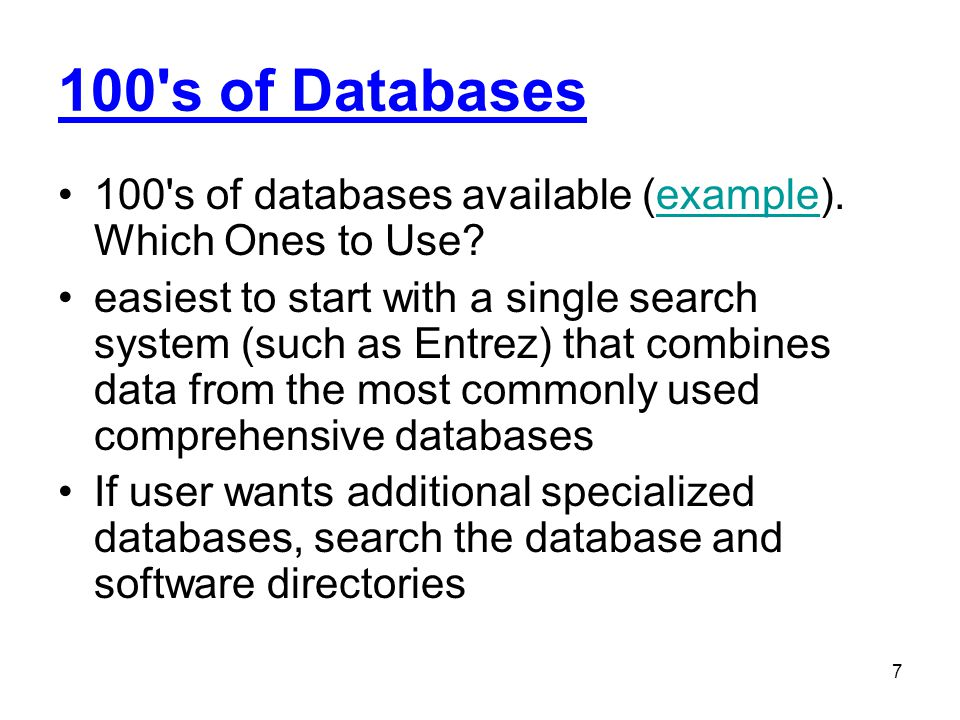 100 s of Databases 100 s of databases available (example). Which Ones to Use