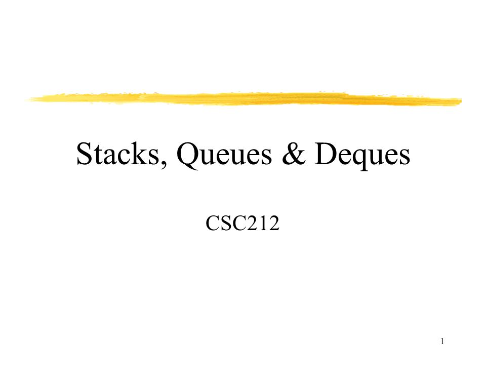stacks  queues  u0026 deques csc ppt video online download
