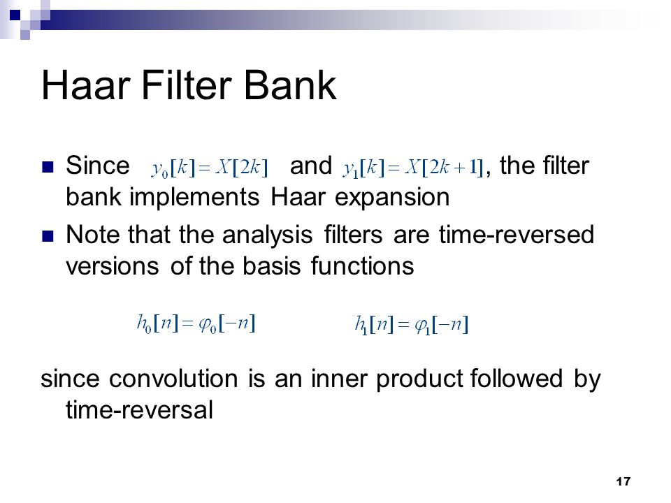 Haar Filter Bank Since and , the filter bank implements Haar expansion