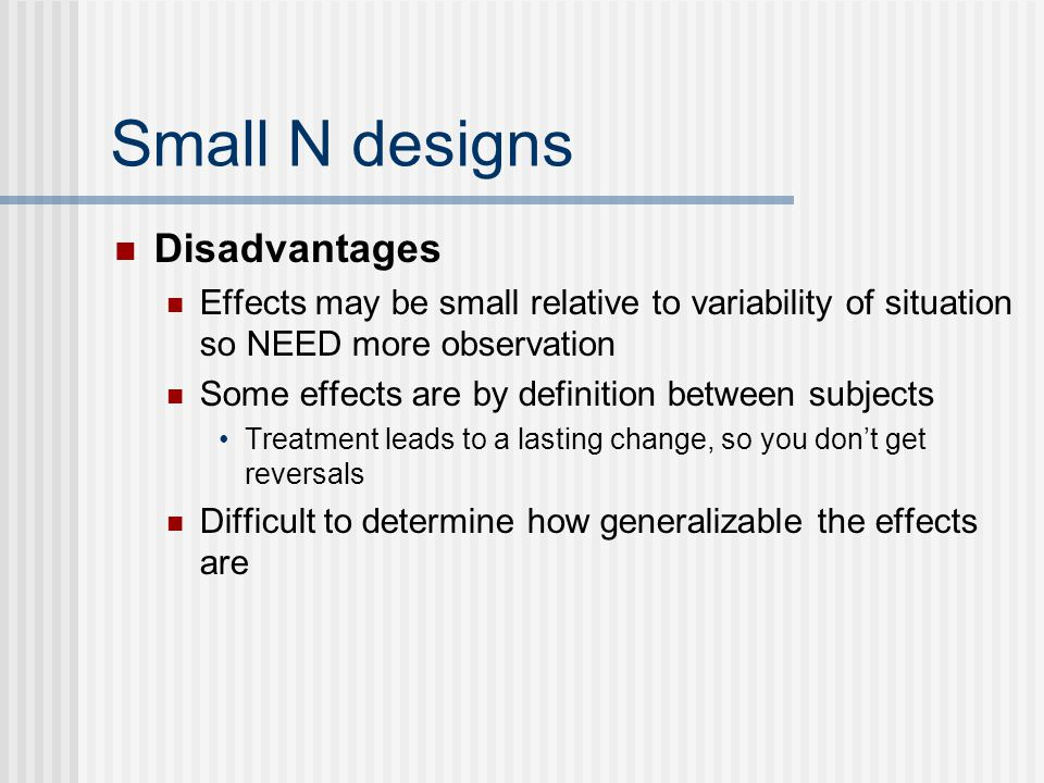 Small N designs Disadvantages