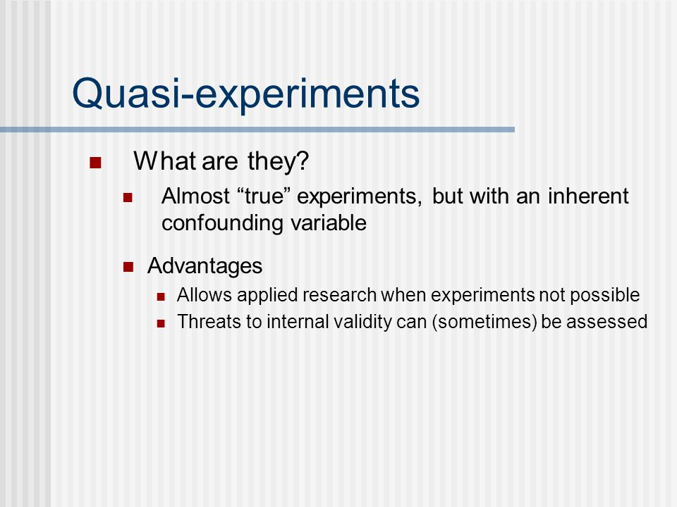 Quasi-experiments What are they