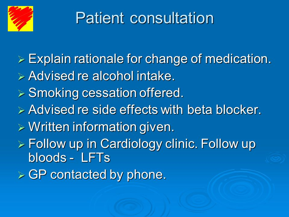 Patient consultation Explain rationale for change of medication.