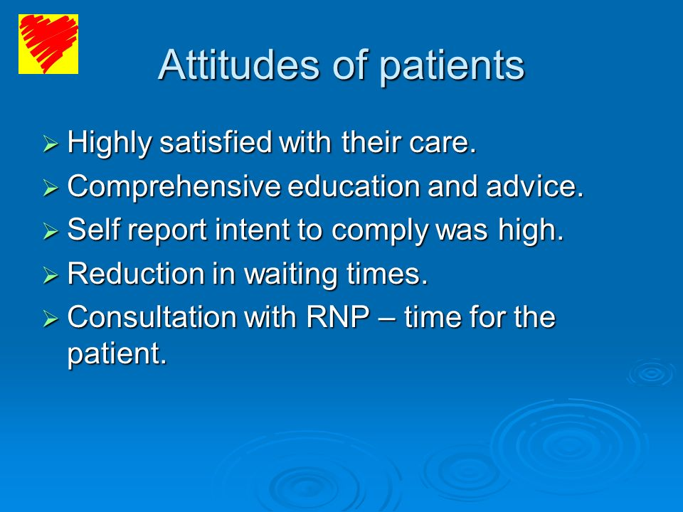 Attitudes of patients Highly satisfied with their care.