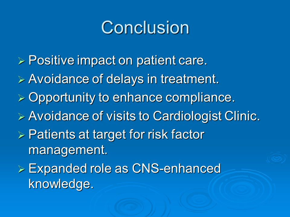 Conclusion Positive impact on patient care.