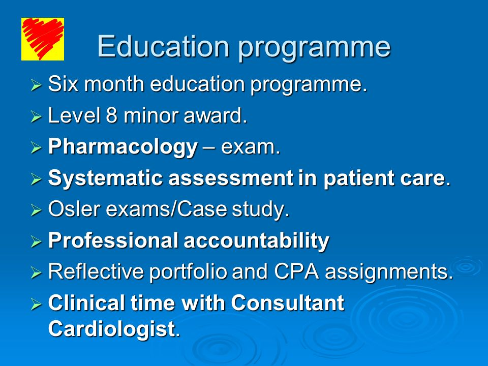 Education programme Six month education programme.