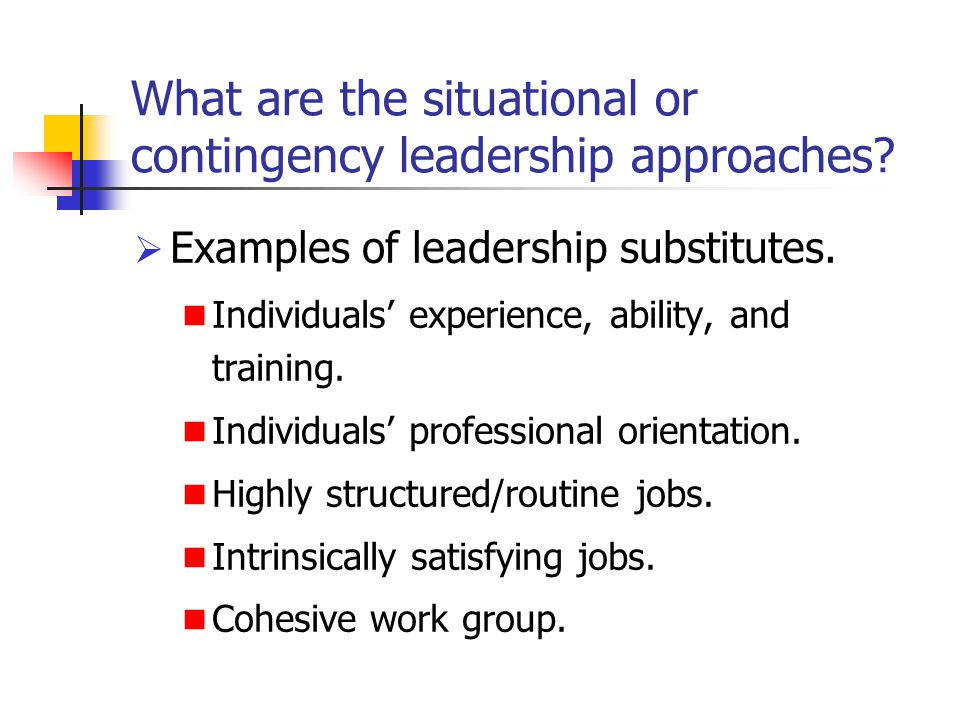 contingency approach to leadership examples