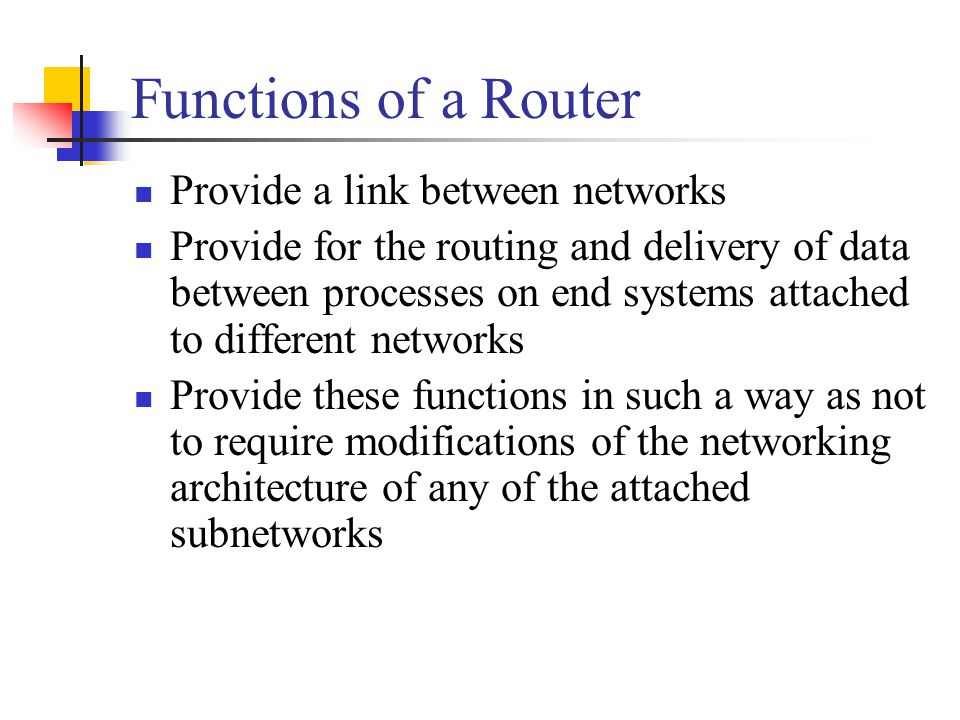 Functions of a Router Provide a link between networks