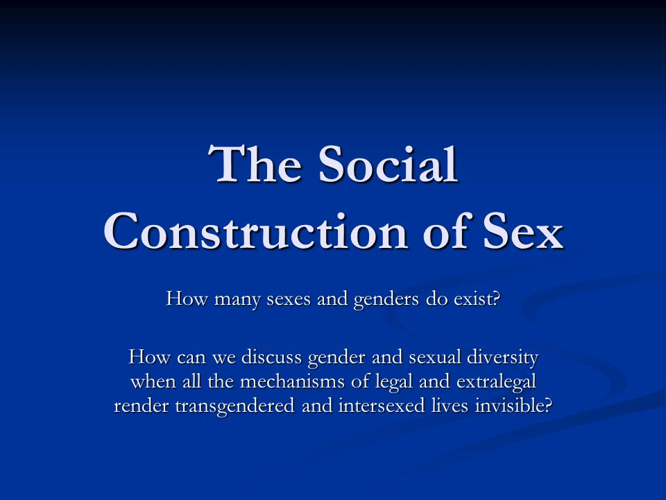 The Social Construction of Sex