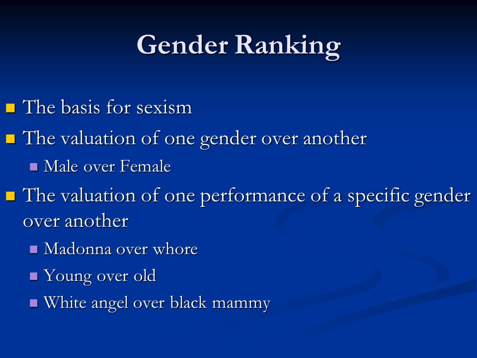 Gender Ranking The basis for sexism