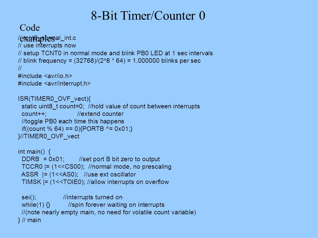 8-Bit Timer/Counter 0 Counter/Timer 0 and 2 (TCNT0, TCNT2) are