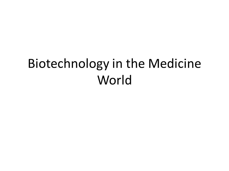 Biotechnology in the Medicine World