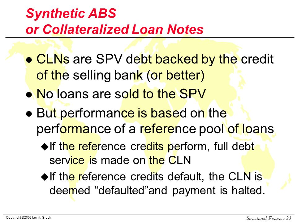 Synthetic ABS or Collateralized Loan Notes