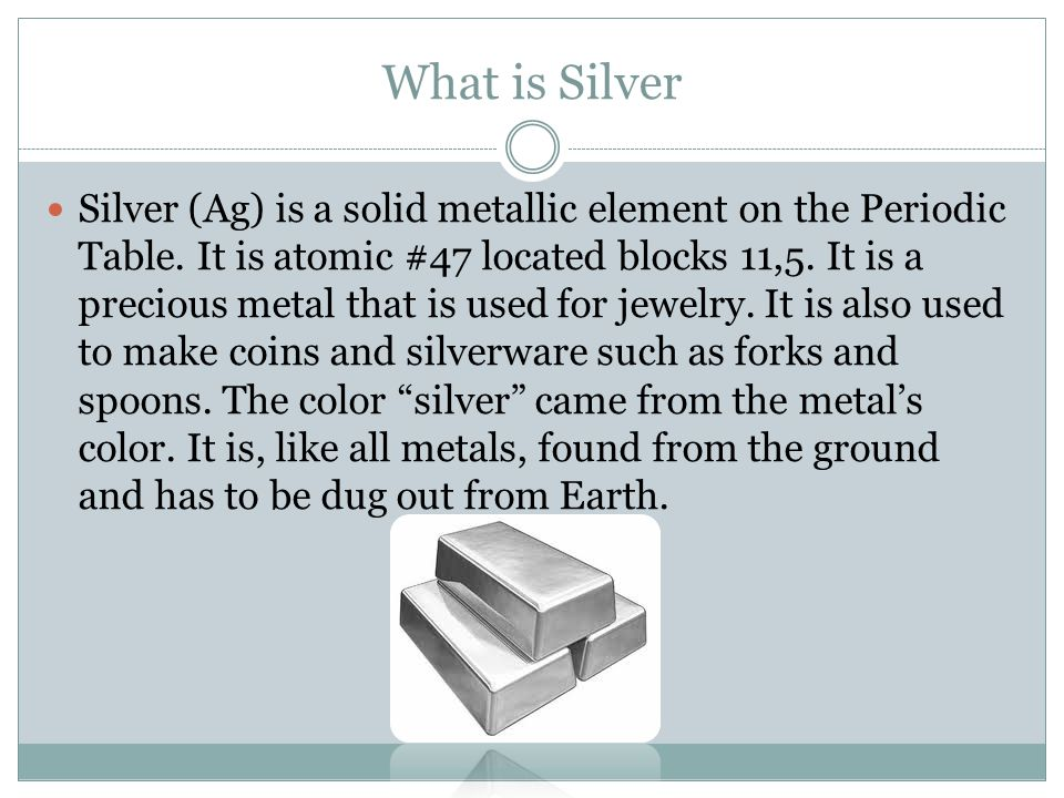 The Element Of Silver By Imaad Zafar Ppt Video Online Download