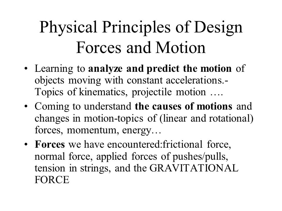 Physical Principles of Design Forces and Motion