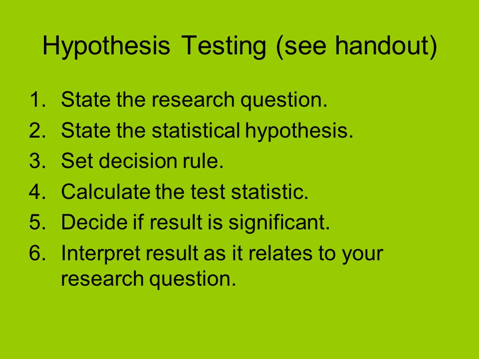 Hypothesis Testing (see handout)