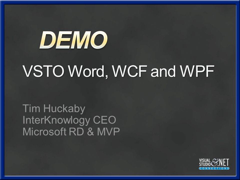 VW302-Integrating WPF And WCF Into Your Office Business