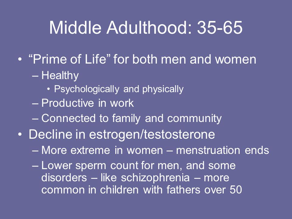 Middle Adulthood: Prime of Life for both men and women