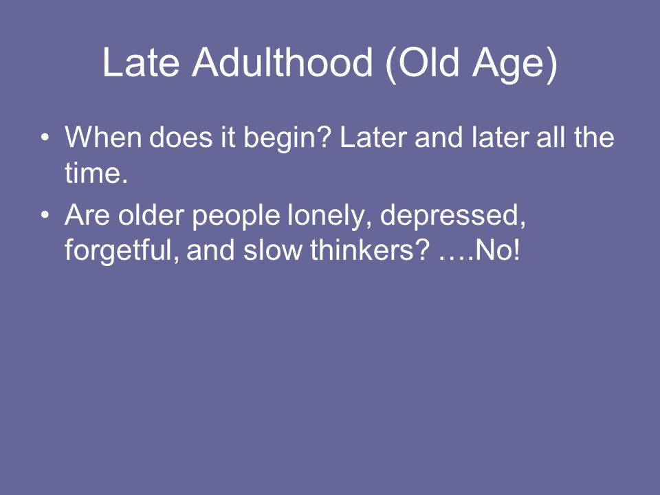 Late Adulthood (Old Age)
