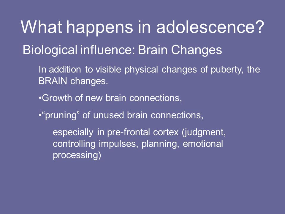 What happens in adolescence