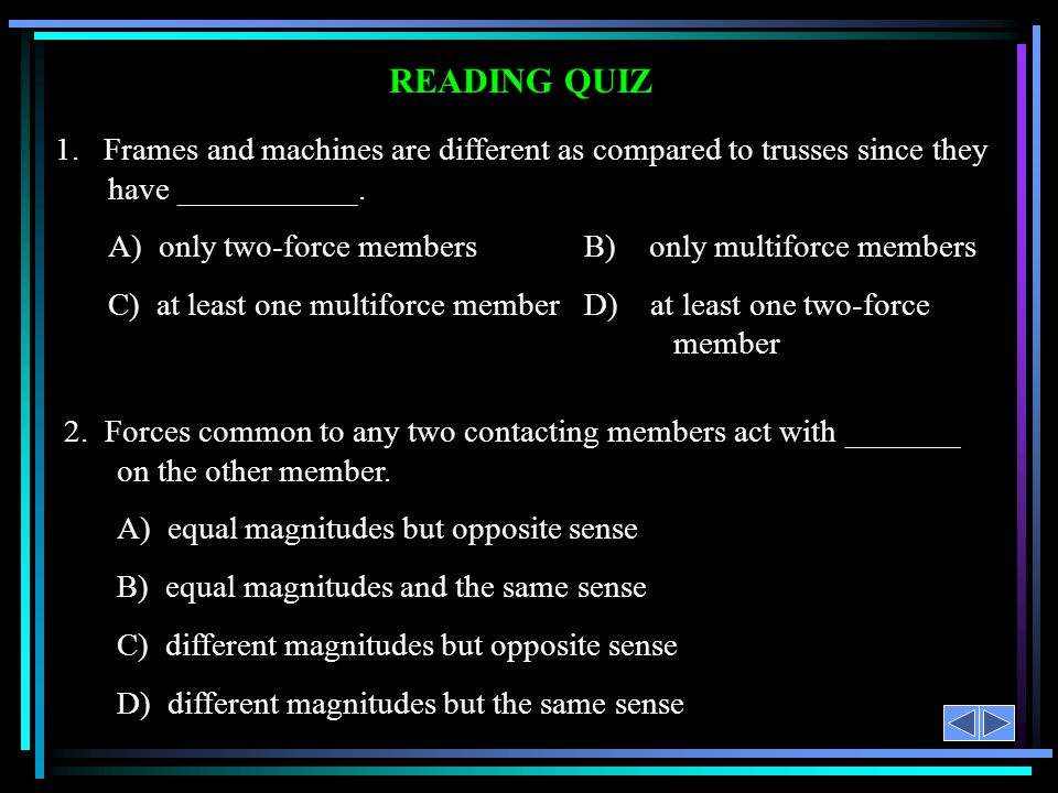 READING QUIZ Answers: 1. C 2. A