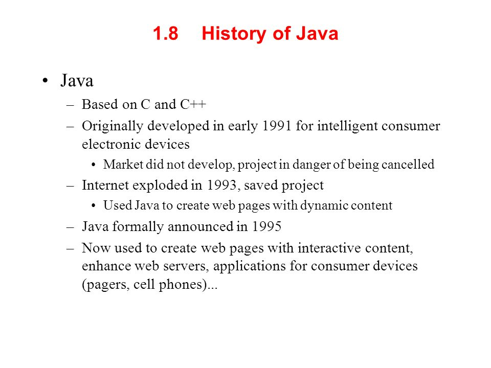 1.8 History of Java Java Based on C and C++