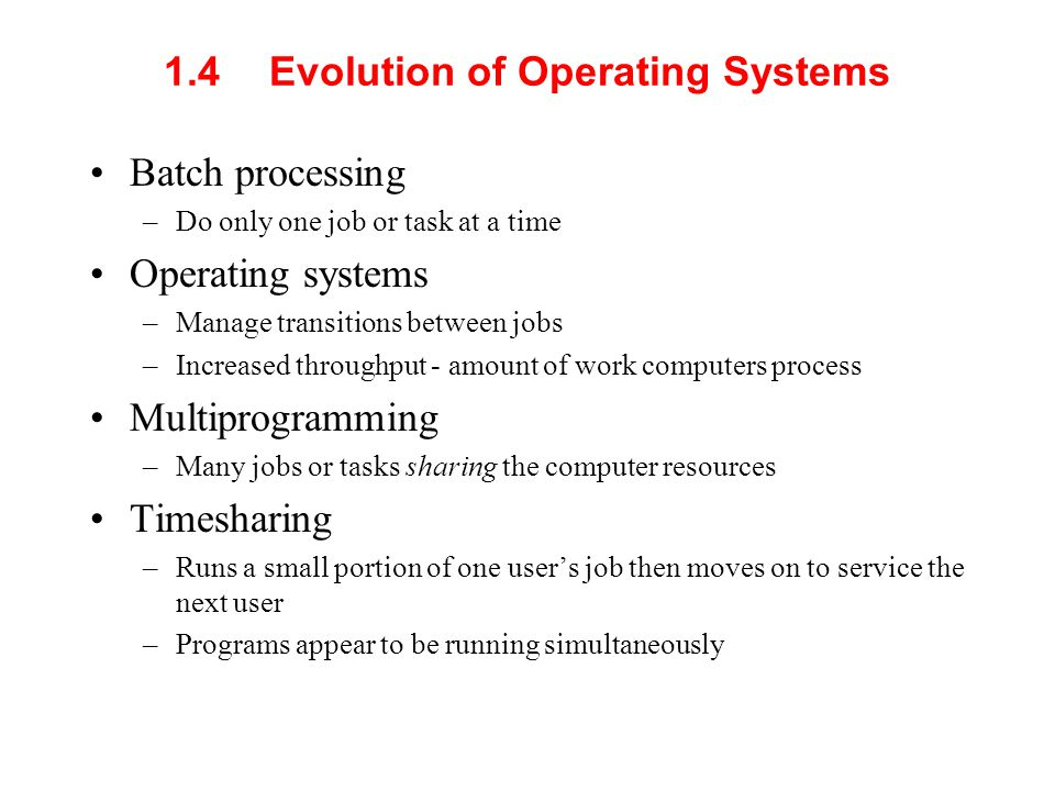 1.4 Evolution of Operating Systems