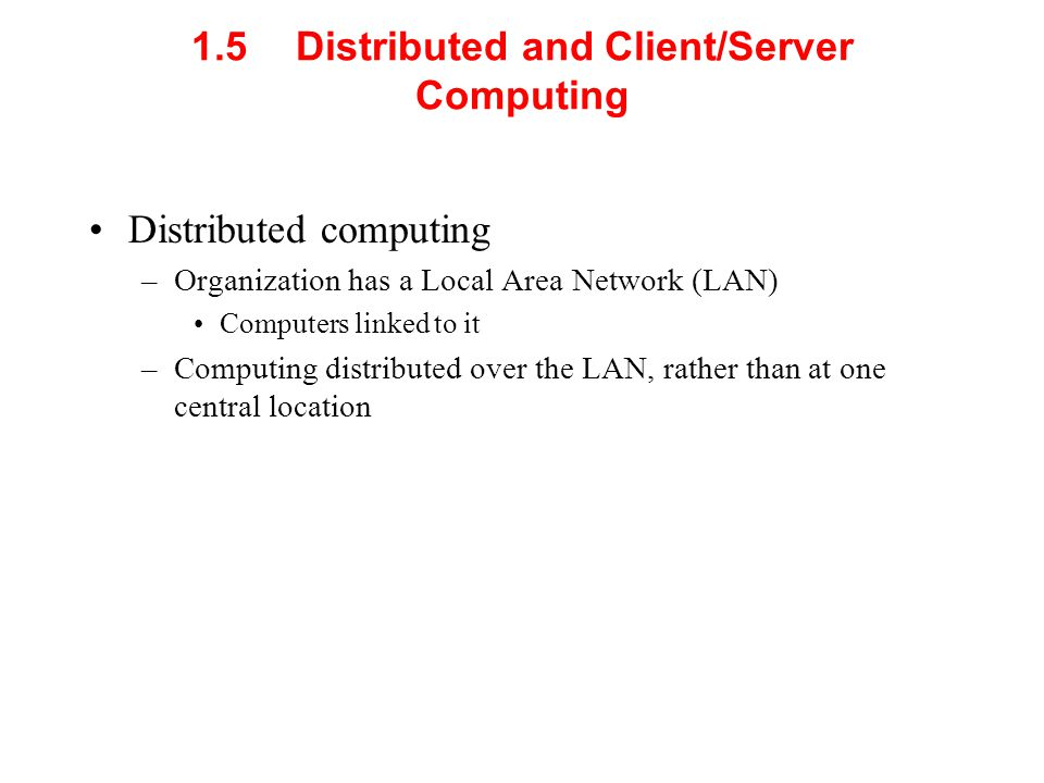 1.5 Distributed and Client/Server Computing