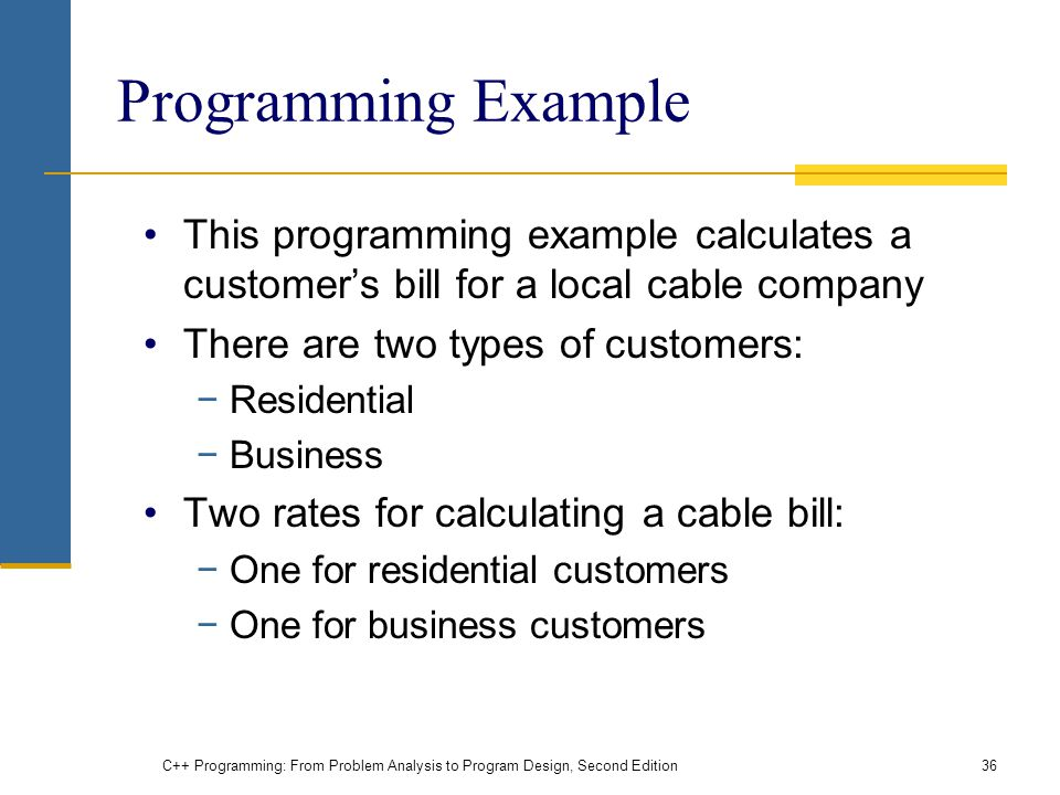 Programming Example This programming example calculates a customer's bill for a local cable company.