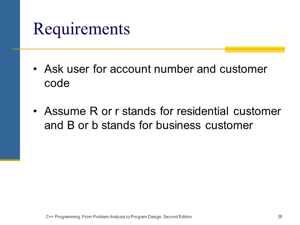 Requirements Ask user for account number and customer code