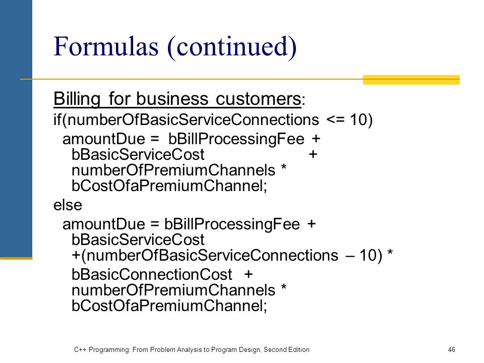 Formulas (continued) Billing for business customers: