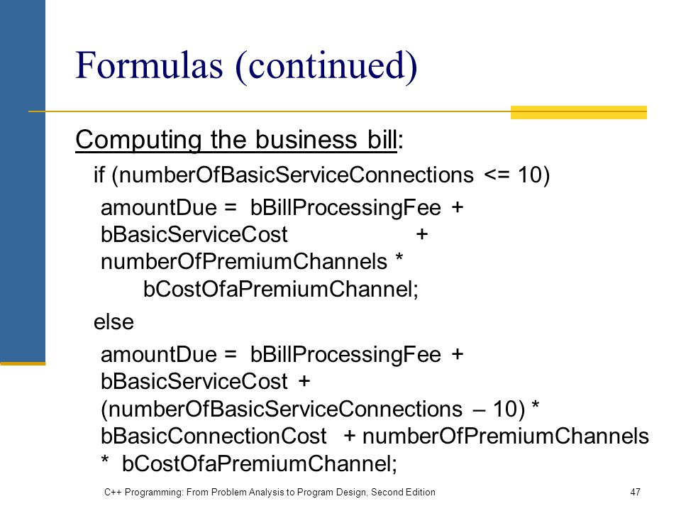Formulas (continued) Computing the business bill: