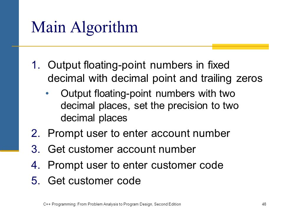Main Algorithm Output floating-point numbers in fixed decimal with decimal point and trailing zeros.