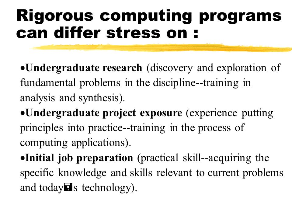 Rigorous computing programs can differ stress on :