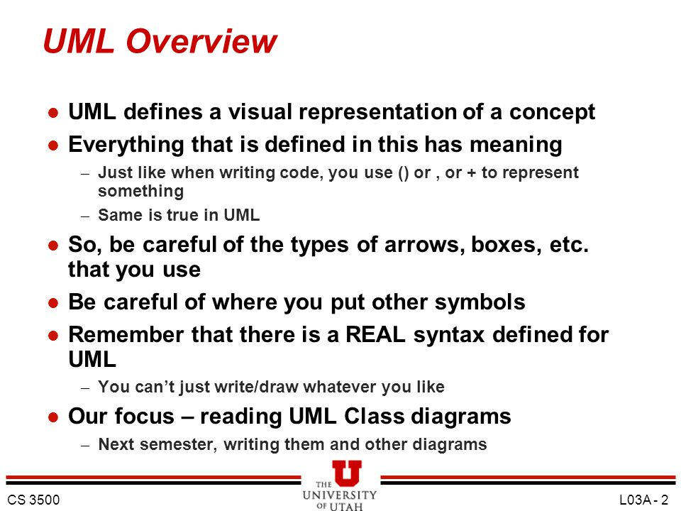 UML Overview UML defines a visual representation of a concept