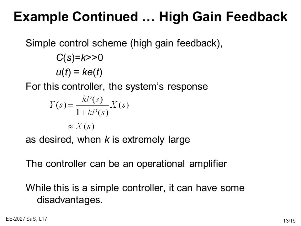 Example Continued … High Gain Feedback