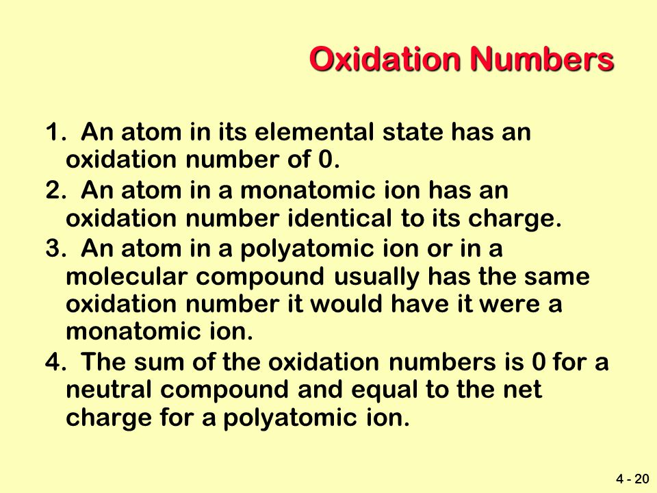 Oxidation Numbers 1. An atom in its elemental state has an oxidation number of 0.
