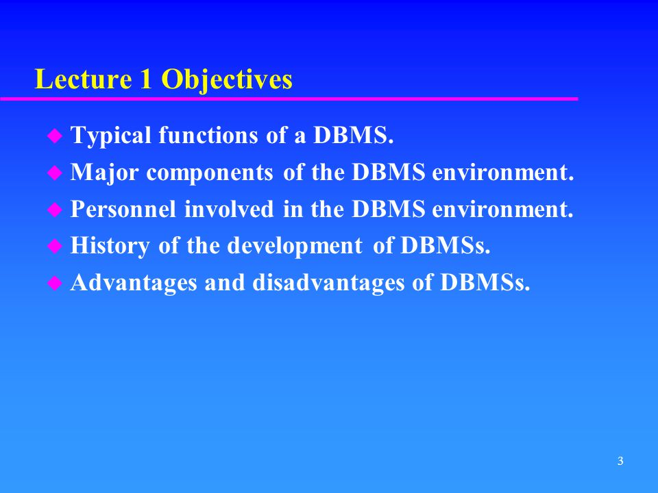 Lecture 1 Objectives Typical functions of a DBMS.