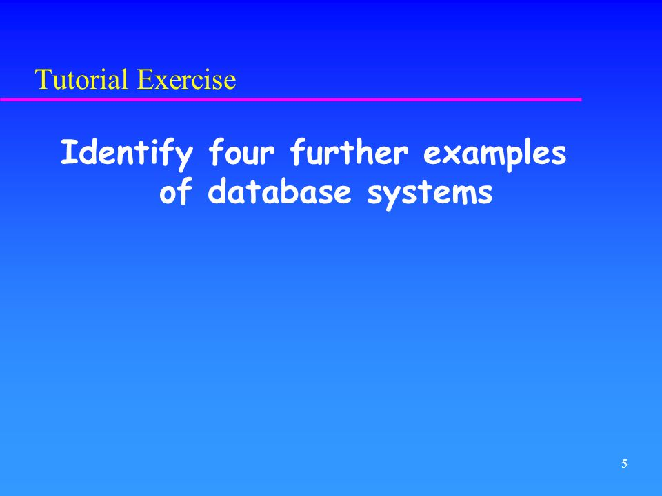 Identify four further examples of database systems