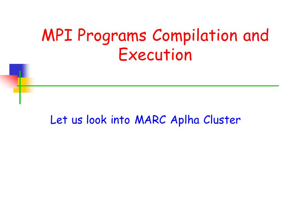 MPI Programs Compilation and Execution