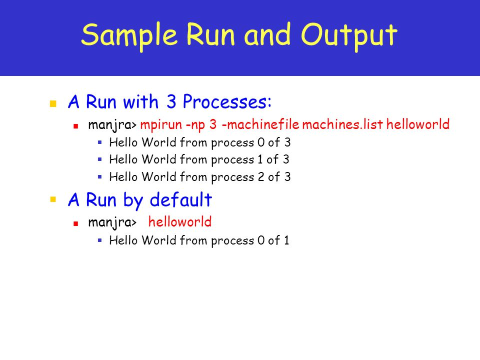 Sample Run and Output A Run with 3 Processes: A Run by default