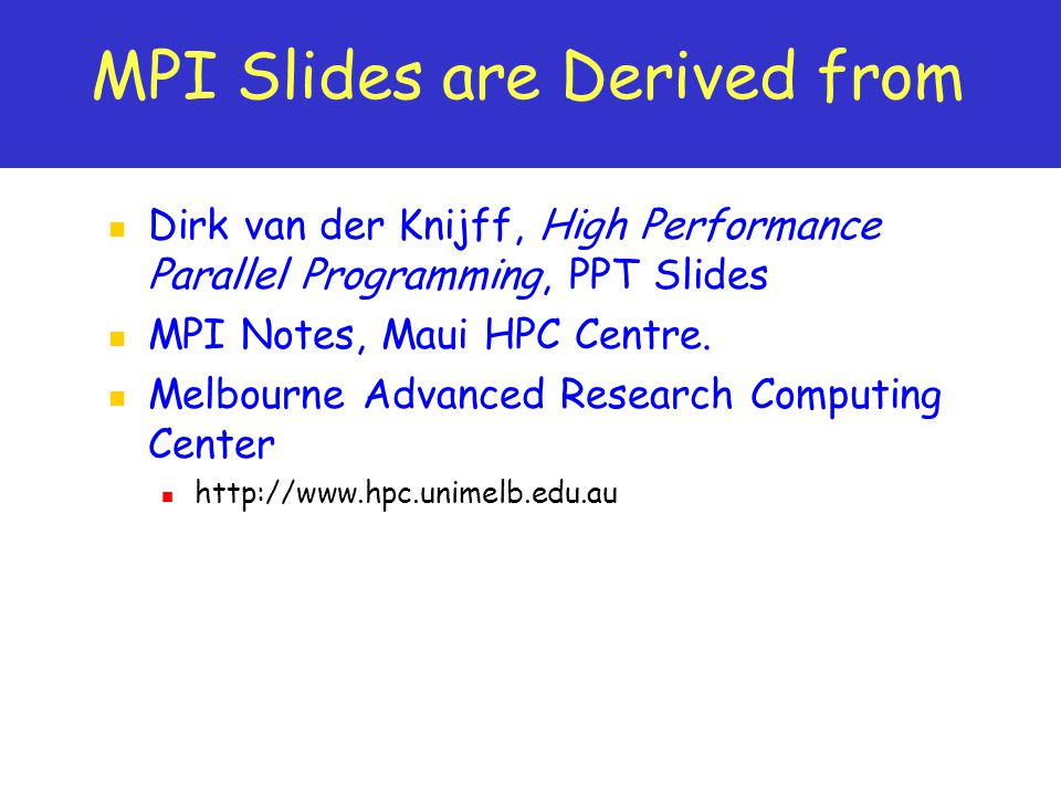 MPI Slides are Derived from