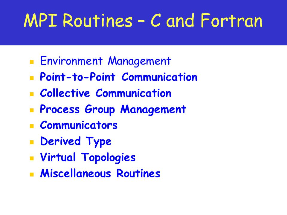 MPI Routines – C and Fortran