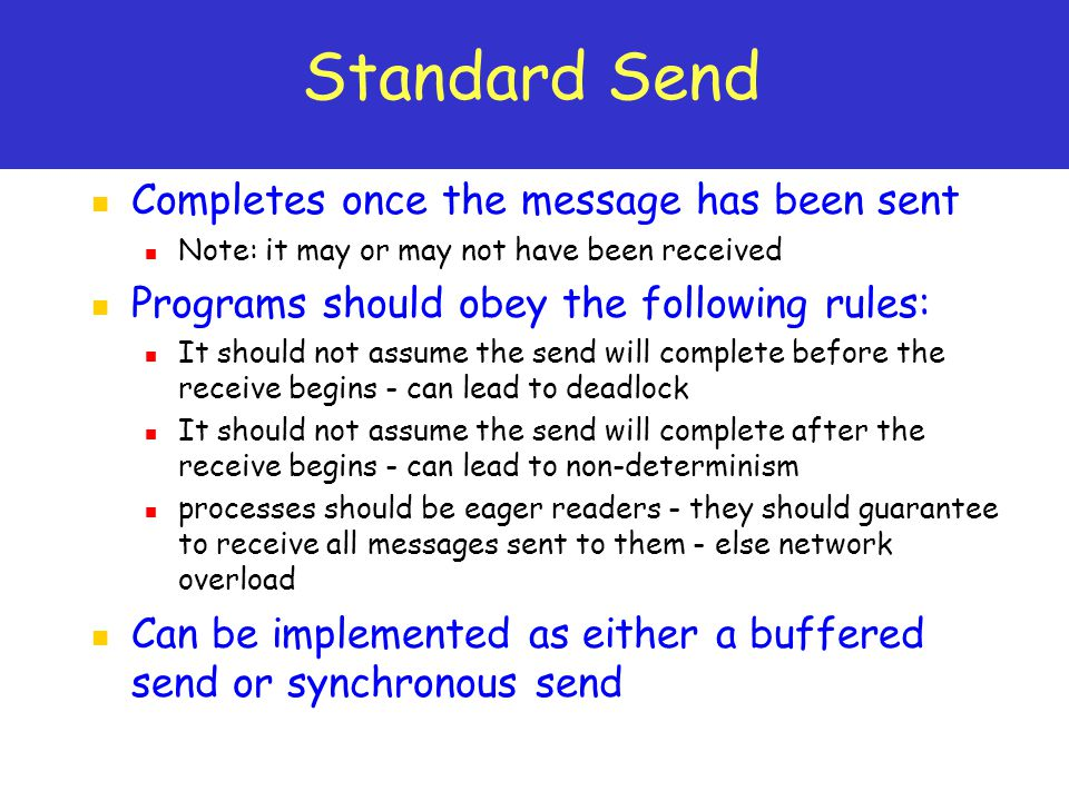 Standard Send Completes once the message has been sent