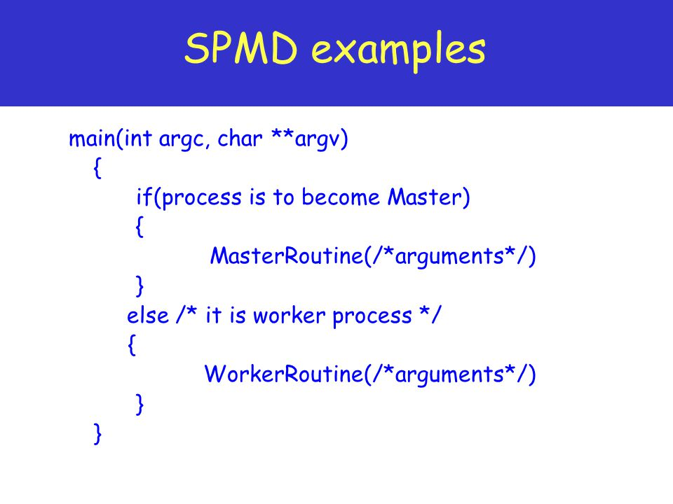 SPMD examples main(int argc, char **argv) {
